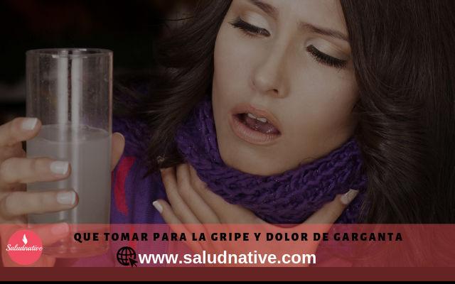 que tomar para la gripe y dolor de garganta